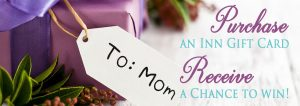 Give an Inn gift card this Mother's Day at The Water Tower Inn and Casey's Grill.Bar